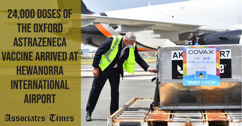 The 24,000 doses of the Oxford AstraZeneca vaccine arrived at Hewanorra International Airport on Wednesday, 7 April.